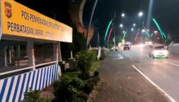 Perbatasan Jabar-Jateng Mulai Dijaga Ketat dan Akan Diberlakukan Rapid Test
