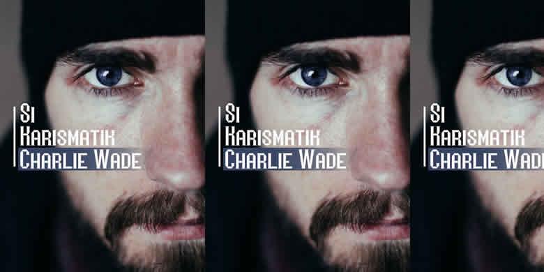 Sinopsis Novel Kisah Si Charlie Wade yang Karismatik Bahasa Indonesia