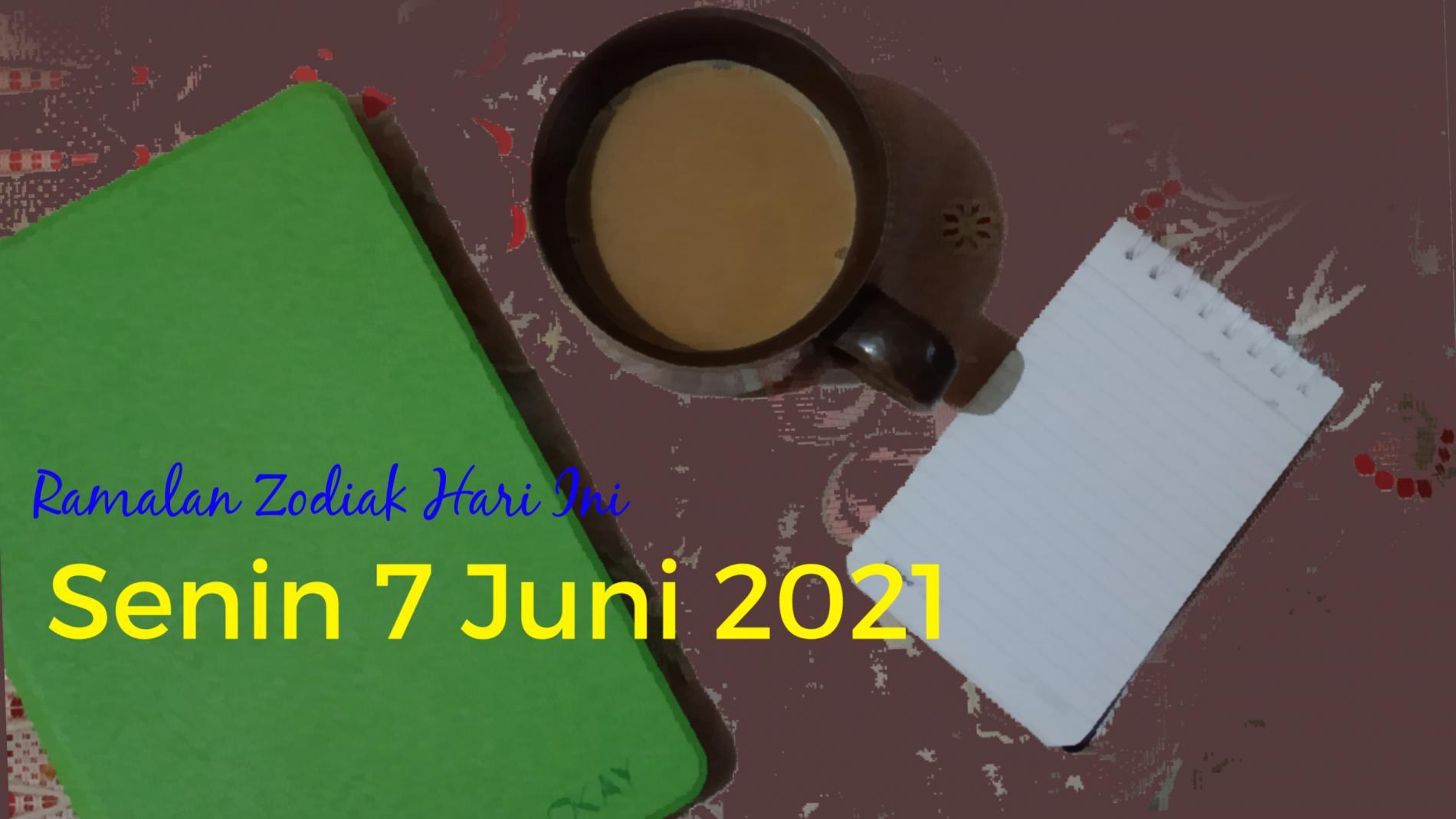 Ramalan Zodiak Hari ini Senin 7 Juni 2021, Aries dan Sagitarius Mulai dari Nol, Leo Bermain Api