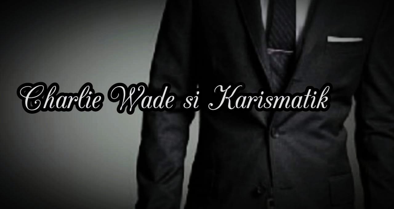 Novel Kisah Si Charlie Wade Bab 1 yang Karismatik Bahasa Indonesia | Post  Pangandaran